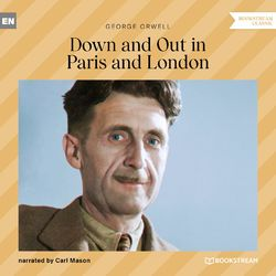 Down and out in Paris and London (Unabridged) Audiobook