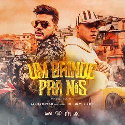 Música Um Brinde pra Nós - Hungria Hip Hop (Com Mc Lipi, DJ GM) (2020)