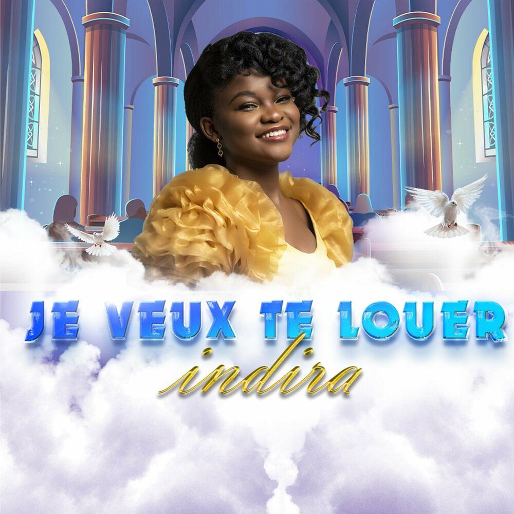 Indira - Je Veux Te Louer