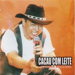 Cacau Com Leite – O Forró da Bahia 2021 CD Completo
