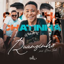 Ruanzinho – Chatinha