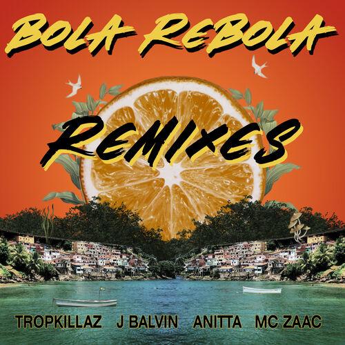 Tropkillaz - Bola Rebola (Remixes) [EP] 2019