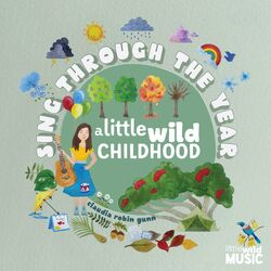 Sing Through The Year – A Little Wild Childhood