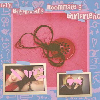 My Boyfriend's Roommate's Girlfriend cover