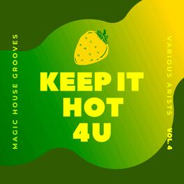 Album cover of Keep It Hot 4 U (Magic House Grooves), Vol. 4