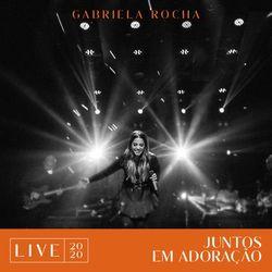 Gabriela Rocha – Juntos Em Adoração 2020 CD Completo