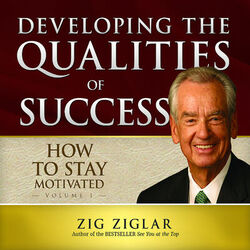 How to Stay Motivated: Developing the Qualities of Success (Unabridged) Audiobook