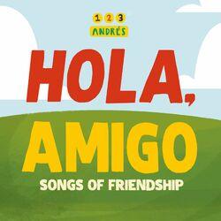 Hola, Amigo: Songs of Friendship