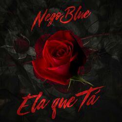 Música Ela Que Ta - Mc Nego Blue (2020) Download