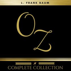 Oz: The Complete Collection (All 14 Audiobooks) Audiobook