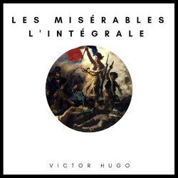 Les Misérables : L'intégrale Audiobook