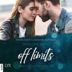 Off Limits - Wenn ich von dir träume (Ungekürzt) Audiobook