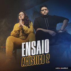 Luíza e Maurílio – Ensaio Acústico 2 2020 CD Completo