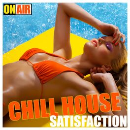 Album cover of Chill House Satisfaction