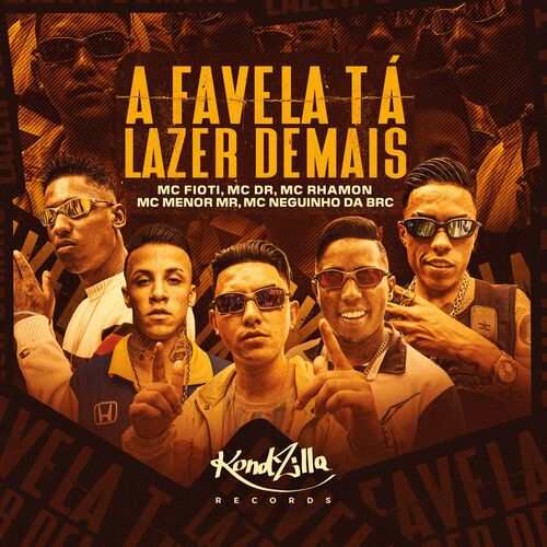 A Favela Tá Lazer Demais (Com MC DR, MC Rhamon, MC Menor MR, MC Neguinho da BRC)