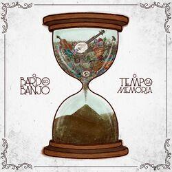 O Bardo E O Banjo – O Tempo e a Memória 2021 CD Completo