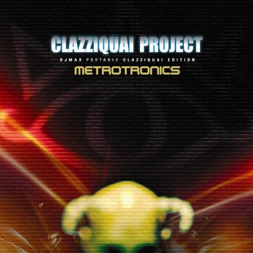Clazziquai Project: Metrotronics (Special Album) (Special Album