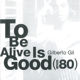 Album cover of To Be Alive Is Good (Anos 80)