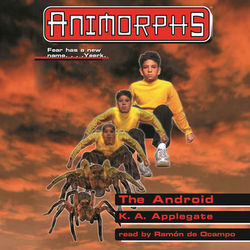 The Android - Animorphs, Book 10 (Unabridged) Audiobook