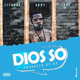 Album cover of Dios So (feat. Xony & Trop)