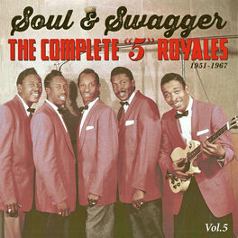 "The 5 Royales: Soul & Swagger: The Complete ""5"" Royales 1951 ..."
