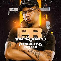 Download MC PR - Vapo Vapo X Pocotó (Fica De 4) 2020