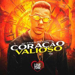 Música Coração Valioso – MC Paulin da Capital Mp3 download