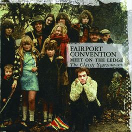 Album cover of Meet On The Ledge: The Classic Years (1967-1975)
