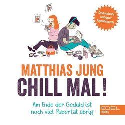 Chill mal! (Am Ende der Geduld ist noch viel Pubertät übrig) Audiobook