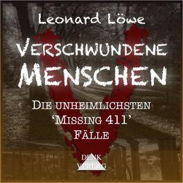 Album cover of Verschwundene Menschen (Die unheimlichsten Missing 411 Fälle)