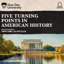 Five Turning Points in American History (Unabridged)