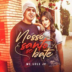 Mc Lele JP – Nosso Santo Se Bate