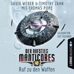 Ruf zu den Waffen - Der Aufstieg Manticores - Manticore-Reihe 2 (Ungekürzt)