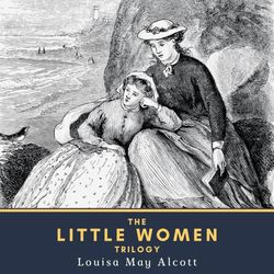 The Little Women Trilogy (Little Women, Little Men & Jo's Boys)