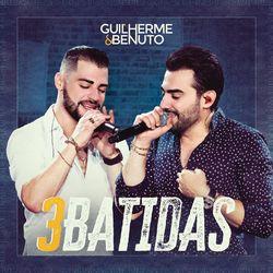 Guilherme e Benuto – 3 Batidas (Ao Vivo) CD Completo
