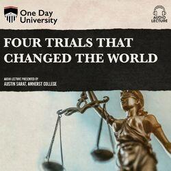 Four Trials That Changed the World (Unabridged)