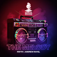 The Melody - NWYR - ANDREW RAYEL