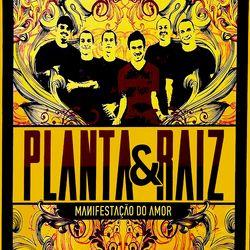Planta E Raiz – Manifestação do Amor 2010 CD Completo