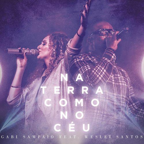 Baixar Música Na Terra Como no Céu (Here as in Heaven) – Gabi Sampaio, Weslei Santos (2019) Grátis