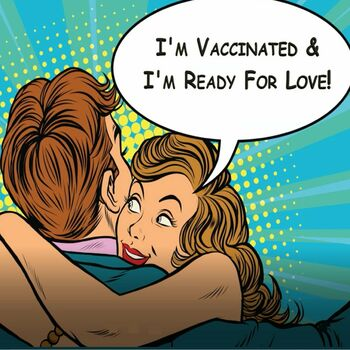 I'm Vaccinated & I'm Ready For Love cover