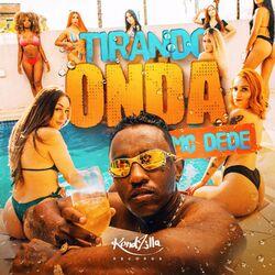 Música Tirando Onda - Mc Dedê (2020) Download