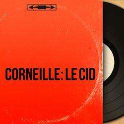 Corneille: Le Cid (Mono Version)