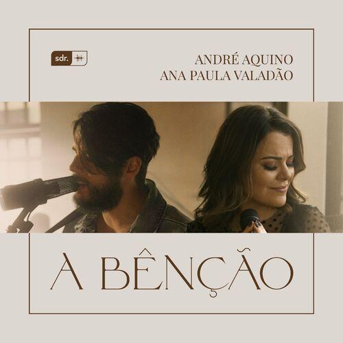 Capa André Aquino, Ana Paula Valadao – A Bênção 2020