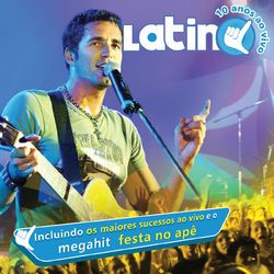 Download Latino - Latino Ao Vivo 10 Anos 2005