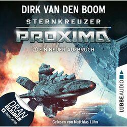 Ein neuer Aufbruch - Sternkreuzer Proxima, Folge 7 (Ungekürzt) Hörbuch kostenlos