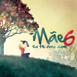 Mãeeuteamo.com – Mãeeuteamo.com Vol. 6 2015 CD Completo