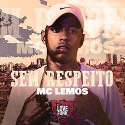 Sem Respeito – MC Lemos