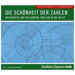 Die Schönheit der Zahlen (Mathematik und Philosophie von Euklid bis Wiles) Audiobook