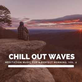 Album cover of Chill Out Waves - Meditation Music for a Perfect Morning, Vol. 2