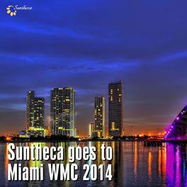 Album cover of Suntheca Goes to Miami WMC 2014
